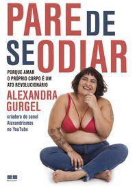 PARE DE SE ODIAR - GURGEL, ALEXANDRA