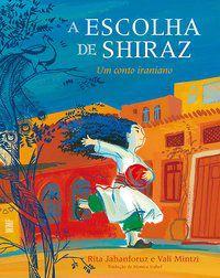 ESCOLHA DE SHIRAZ, A - JAHANFORUZ, RITA