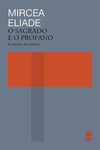 O SAGRADO E O PROFANO - ELIADE, MIRCEA