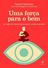 UMA FORÇA PARA O BEM - GOLEMAN, DANIEL