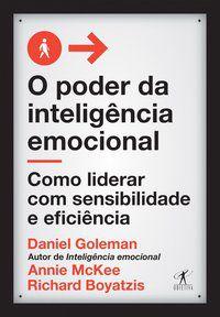 O PODER DA INTELIGÊNCIA EMOCIONAL - GOLEMAN, DANIEL