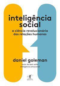 INTELIGÊNCIA SOCIAL - GOLEMAN, DANIEL