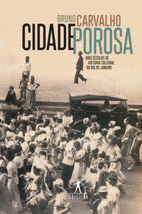 CIDADE POROSA - CARVALHO, BRUNO