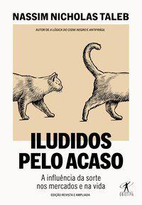 ILUDIDOS PELO ACASO - TALEB, NASSIM NICHOLAS