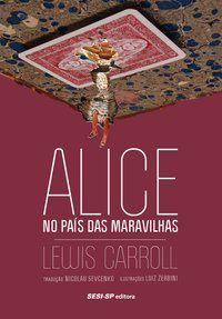 ALICE NO PAÍS DAS MARAVILHAS - CARROLL, LEWIS