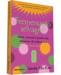 FERMENTAÇÃO SELVAGEM - KATZ, SANDOR ELLIX