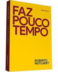 FAZ POUCO TEMPO - MUYLAERT, ROBERTO