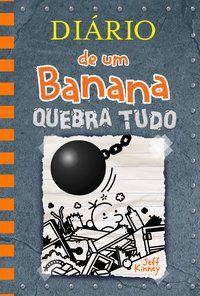 DIÁRIO DE UM BANANA 14: QUEBRA TUDO - VOL. 14 - KINNEY, JEFF