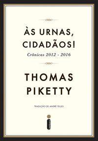 ÀS URNAS, CIDADÃOS! - PIKETTY, THOMAS
