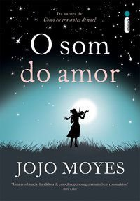 O SOM DO AMOR - MOYES, JOJO