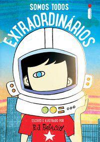 SOMOS TODOS EXTRAORDINÁRIOS - PALACIO, R.J
