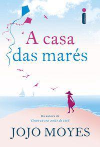 A CASA DAS MARÉS - MOYES, JOJO