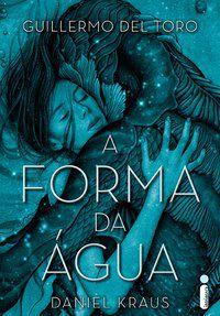 A FORMA DA ÁGUA - TORO, GUILLERMO DEL