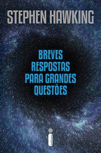 BREVES RESPOSTAS PARA GRANDES QUESTÕES - HAWKING, STEPHEN