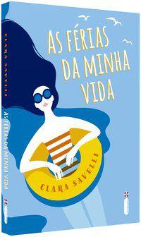 AS FÉRIAS DA MINHA VIDA - SAVELLI, CLARA