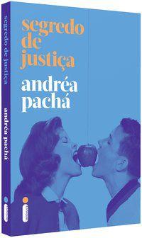 SEGREDO DE JUSTIÇA - PACHÁ, ANDRÉA