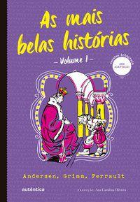 AS MAIS BELAS HISTÓRIAS VOL. 1 - (TEXTO INTEGRAL - CLÁSSICOS AUTÊNTICA) - ANDERSEN