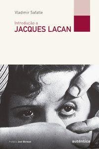 INTRODUÇÃO A JACQUES LACAN - SAFATLE, VLADIMIR