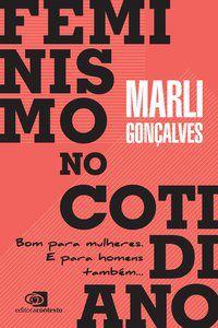FEMINISMO NO COTIDIANO - GONÇALVES, MARLI