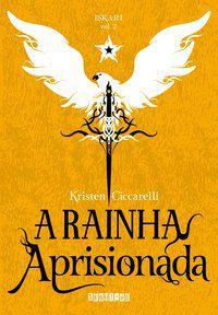A RAINHA APRISIONADA - VOL. 2 - CICCARELLI, KRISTEN