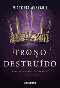 TRONO DESTRUÍDO - AVEYARD, VICTORIA