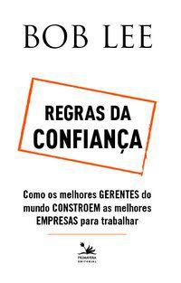 REGRAS DA CONFIANÇA - LEE, BOB