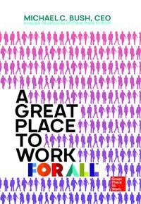 A GREAT PLACE TO WORK FOR ALL - C. BUSH, MICHAEL