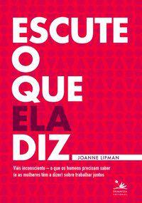 ESCUTE O QUE ELA DIZ - LIPMAN, JOANNE