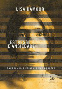 ESTRESSE E ANSIEDADE - DAMOUR, LISA