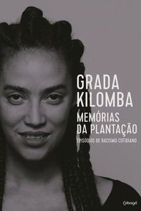 MEMÓRIAS DA PLANTAÇÃO - KILOMBA, GRADA