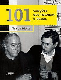 101 CANÇÕES QUE TOCARAM O BRASIL - MOTTA, NELSON CÂNDIDO