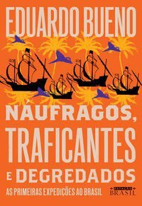 NÁUFRAGOS, TRAFICANTES E DEGREDADOS - VOL. 2 - BUENO, EDUARDO