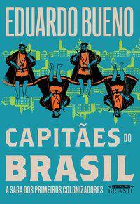 CAPITÃES DO BRASIL - VOL. 3 - BUENO, EDUARDO