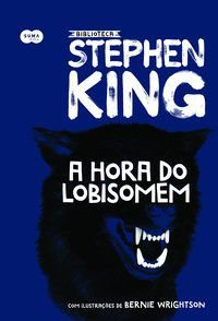 A HORA DO LOBISOMEM - STEPHEN KING, STEPHEN
