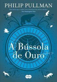 A BÚSSOLA DE OURO - PULLMAN, PHILIP