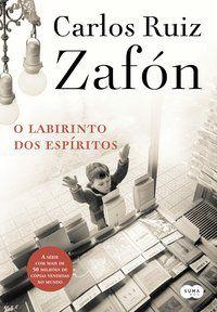 O LABIRINTO DOS ESPÍRITOS - RUIZ ZAFÓN, CARLOS