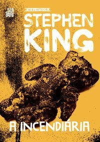 A INCENDIÁRIA - KING, STEPHEN