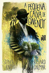 A PEQUENA CAIXA DE GWENDY - KING, STEPHEN