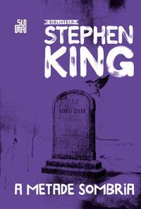 A METADE SOMBRIA - KING, STEPHEN