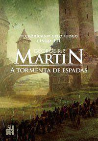 A TORMENTA DE ESPADAS - VOL. 3 - R.R. MARTIN, GEORGE