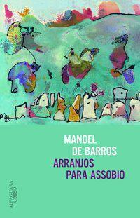 ARRANJOS PARA ASSOBIO - BARROS, MANOEL DE