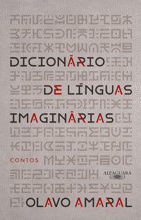 DICIONÁRIO DE LÍNGUAS IMAGINÁRIAS - AMARAL, OLAVO