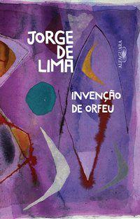 INVENÇÃO DE ORFEU - LIMA, JORGE DE