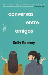 CONVERSAS ENTRE AMIGOS - ROONEY, SALLY