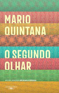 O SEGUNDO OLHAR - QUINTANA, MÁRIO