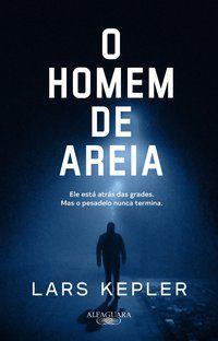 O HOMEM DE AREIA - KEPLER, LARS