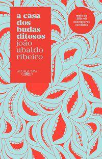 A CASA DOS BUDAS DITOSOS (NOVA EDIÇÃO) - RIBEIRO, JOÃO UBALDO