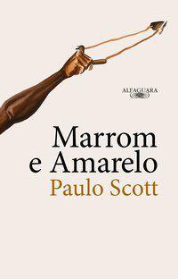 MARROM E AMARELO - SCOTT, PAULO