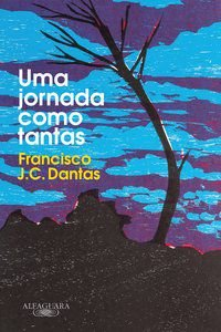 UMA JORNADA COMO TANTAS - DANTAS, FRANCISCO J. C.