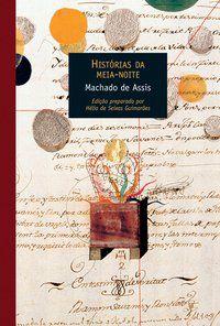 HISTÓRIAS DA MEIA-NOITE - ASSIS, MACHADO DE